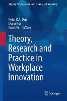 Workplace Innovation Theory, Research and Practice by Peter R. A. Oeij