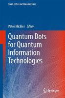 Quantum Dots for Quantum Information Technologies by Peter Michler