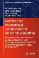Bifurcation and Degradation of Geomaterials with Engineering Applications Proceedings of the 11th International Workshop on Bifurcation and Degradation in Geomaterials Dedicated to Hans Muhlhaus, Lima by Euripides Papamichos