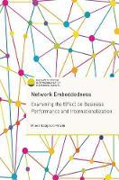 Network Embeddedness Examining the Effect on Business Performance and Internationalization by Milena Ratajczak-Mrozek