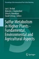 Sulfur Metabolism in Higher Plants - Fundamental, Environmental and Agricultural Aspects by Luit J. De Kok