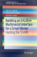 Building an Intuitive Multimodal Interface for a Smart Home Hunting the SNARK by John N. A. Brown, Anton Josef Fercher, Gerhard Leitner