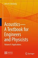 Acoustics-A Textbook for Engineers and Physicists Volume II: Applications by Jerry H. Ginsberg