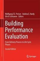 Building Performance Evaluation From Delivery Process to Life Cycle Phases by Wolfgang F. E. Preiser