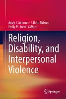Religion, Disability, and Interpersonal Violence by Andy J. Johnson