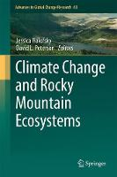 Climate Change and Rocky Mountain Ecosystems by Jessica E. Halofsky