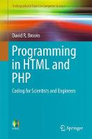 Programming in HTML and PHP Coding for Scientists and Engineers by David R. Brooks