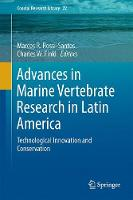 Advances in Marine Vertebrate Research in Latin America Technological Innovation and Conservation by Marcos R. Rossi-Santos