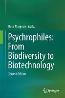Psychrophiles: From Biodiversity to Biotechnology by Rosa Margesin