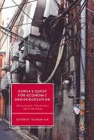 Korea's Quest for Economic Democratization Globalization, Polarization and Contention by Youngmi Kim