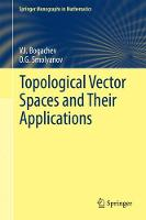 Topological Vector Spaces and Their Applications by V. I. Bogachev, O. G. Smolyanov