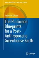 The Plutocene: Blueprints for a Post-Anthropocene Greenhouse Earth by Andrew Y. Glikson