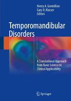 Temporomandibular Disorders A Translational Approach From Basic Science to Clinical Applicability by Henry A. Gremillion