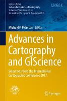 Advances in Cartography and GIScience Selections from the International Cartographic Conference 2017 by Michael P. Peterson