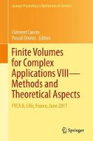 Finite Volumes for Complex Applications VIII - Methods and Theoretical Aspects FVCA 8, Lille, France, June 2017 by Clement Cances