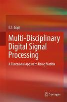 Multi-Disciplinary Digital Signal Processing A Functional Approach Using Matlab by E. S. Gopi