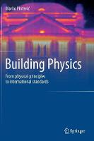 Building Physics From Physical Principles to International Standards by Marko Pinteric