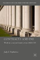 Contracts and Pay Work in London Construction 1660-1785 by Judy Stephenson