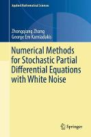 Numerical Methods for Stochastic Partial Differential Equations with White Noise by Zhongqiang Zhang, George Em Karniadakis