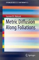 Metric Diffusion Along Foliations by Szymon M. Walczak