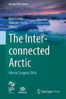 The Interconnected Arctic - UArctic Congress 2016 by Kirsi Latola