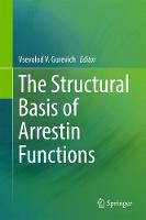 The Structural Basis of Arrestin Functions by Vsevolod  V. Gurevich