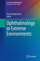 Ophthalmology in Extreme Environments by Prem S. Subramanian
