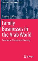 Family Businesses in the Arab World Governance, Strategy, and Financing by Sami Basly