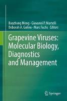 Grapevine Viruses: Molecular Biology, Diagnostics and Management by Baozhong Meng