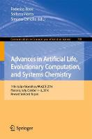 Advances in Artificial Life, Evolutionary Computation, and Systems Chemistry 11th Italian Workshop, Wivace 2016, Fisciano, Italy, October 4-6, 2016. Revised Selected Papers by Federico Rossi