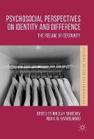 The Feeling of Certainty Psychosocial Perspectives on Identity and Prejudice by Nikolay Mintchev