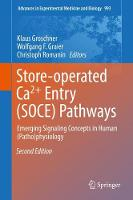 Store-operated Ca(2)+ Entry (SOCE) Pathways Emerging Signaling Concepts in Human (Patho)physiology by Klaus Groschner
