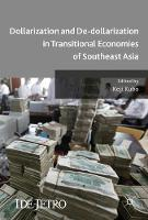 Dollarization and De-Dollarization in Transitional Economies of Southeast Asia by Koji Kubo