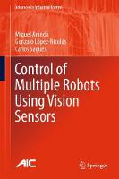 Control of Multiple Robots Using Vision Sensors by Carlos Sagues