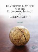 Developed Nations and the Economic Impact of Globalization by Ken Moak