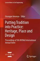 Putting Tradition into Practice: Heritage, Place and Design Proceedings of 5th INTBAU International Annual Event by Giuseppe Amoruso