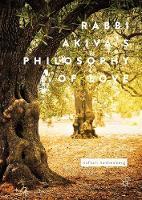 Rabbi Akiva's Philosophy of Love by Naftali Rothenberg