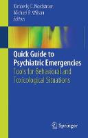 Quick Guide to Psychiatric Emergencies Tools for Behavioral and Toxicological Situations by Kimberly D. Nordstrom