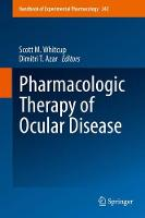 Pharmacologic Therapy of Ocular Disease by Scott M. Whitcup