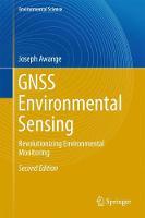 GNSS Environmental Sensing Revolutionizing Environmental Monitoring by Joseph Awange