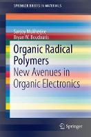 Organic Radical Polymers New Avenues in Organic Electronics by Sanjoy Mukherjee, Bryan W. Boudouris
