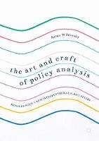The Art and Craft of Policy Analysis Reissued with a new introduction by B. Guy Peters by Aaron Wildavsky
