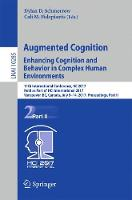 Augmented Cognition, Enhancing Cognition and Behavior in Complex Human Environments by Dylan D. Schmorrow