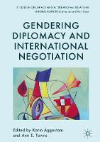 Gendering Diplomacy and International Negotiation by Karin Aggestam