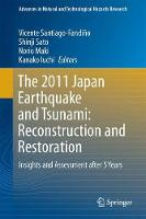 The 2011 Japan Earthquake and Tsunami: Reconstruction and Restoration Insights and Assessment after 5 Years by Vicente Santiago-Fandino