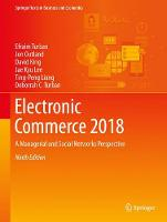 Electronic Commerce 2018 A Managerial and Social Networks Perspective by Efraim Turban, Jon Outland, David King, Jae Kyu Lee