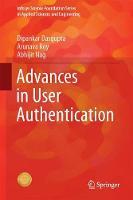 Advances in User Authentication by Dipankar Dasgupta, Abhijit Nag
