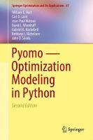Pyomo - Optimization Modeling in Python by William E. Hart, Jean-Paul Watson, David L. Woodruff, John D. Siirola