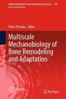 Multiscale Mechanobiology of Bone Remodeling and Adaptation by Peter Pivonka