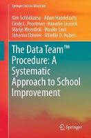 The Data Team Procedure: A Systematic Approach to School Improvement by Kim Schildkamp, Maaike Smit